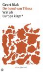De hond van Tišma: Wat als Europa klapt? - Geert Mak