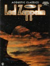 """Led Zeppelin"": Acoustic Classics - Authentic Guitar Tab Edition: v. 1 (Led Zeppelin Acoustic Class) - Joe Deloro, Hemme Luttjeboer, Aaron Stang, Colgan Bryan, Michael T. Connelly, C. Pacetti, Jessie Gress"