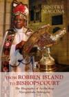 From Robben Island to Bishop S Court: The Biography of Archbishop Njongonkulu Ndungane - Sindiwe Magona