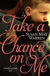 Take a Chance on Me (Christiansen Family #1) - Susan May Warren