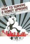 How to Survive a Robot Uprising: Tips on Defending Yourself Against the Coming Rebellion (Audio) - Daniel H. Wilson, Stefan Rudnicki