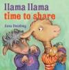 Llama Llama Time to Share - Anna Dewdney