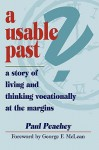 A Usable Past? a Story of Living and Thinking Vocationally at the Margins - Paul Peachey, George F. McLean