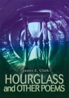 HOURGLASS and OTHER POEMS - James Clark