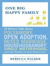 One Big, Happy Family: Introducing the New American Family - Rebecca Walker