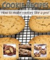 Cookie Recipes - How to make cookies like a pro! - Judith Stone