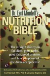 Dr. Earl Mindell's Nutrition Bible: The Straight Skinny on Fad Diets, Good Carbs, Good Fats, Good Proteins, and How to Opt Out of the Diabesity Epidemic - Earl Mindell