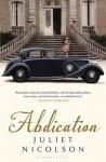 Abdication. Juliet Nicolson - Juliet Nicolson