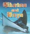 Skates and Rays - Rebecca Sjonger, Bobbie Kalman