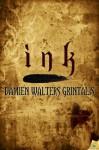 Ink - Damien Walters Grintalis