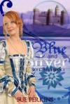 Blue & Silver: Sky Castles Book One - Sue Perkins