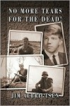 No More Tears for the Dead! - Jim Albrigtsen