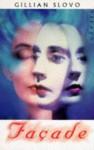 Facade - Gillian Slovo