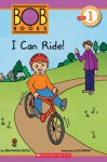 Scholastic Reader Level 1: BOB Books: I Can Ride! - Lynn Maslen Kertell, Sue Hendra