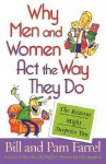 Why Men and Women Act the Way They Do - Bill Farrel, Pam Farrel