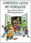 Somebody Catch My Homework: Poems - David L. Harrison