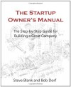The Startup Owner's Manual: The Step-By-Step Guide for Building a Great Company - Steven Gary Blank, Bob Dorf