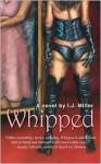 Whipped - I.J. Miller