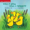 Does a Duck Have a Daddy?: Early Experiences - Fred Ehrlich, Emily Bolam