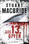 Das dreizehnte Opfer: Thriller (German Edition) - Andreas Jäger, Stuart MacBride