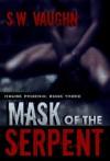 Mask of the Serpent (House Phoenix) - S.W. Vaughn