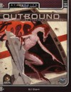 Outbound: An Explorer's Guide (Alternity Sci-Fi Roleplaying, Star Drive Setting) - Ed Stark