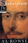 Shakespeare the Man - A.L. Rowse