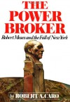The Power Broker: Robert Moses and the Fall of New York - Robert A. Caro