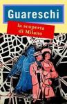 La scoperta di Milano: Le opere di Giovannino Guareschi #8 (Narrativa) - Giovannino Guareschi