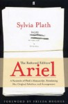 Ariel: The Restored Edition: A Facsimile Of Plath's Manuscript, Reinstating Her Original Selection And Arrangement - Sylvia Plath, Frieda Hughes