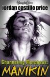 Manikin (Channeling Morpheus) - Jordan Castillo Price