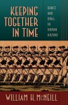 Keeping Together in Time - William Hardy McNeill