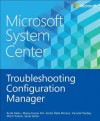 Microsoft System Center: Troubleshooting Configuration Manager - Mitch Tulloch
