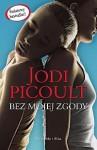 Bez mojej zgody - Jodi Picoult