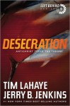 Desecration: Antichrist Takes the Throne - Tim LaHaye, Jerry B. Jenkins