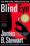 Blind Eye: The Terrifying Story Of A Doctor Who Got Away With Murder - James B. Stewart