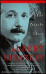 The Private Lives of Albert Einstein - Roger Highfield, Paul Carter
