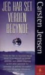 Jeg Har Set Verden Begynde - Carsten Jensen