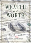 Wealth: Is It Worth It? - Dave Ramsey, S. Truett Cathy, Ken Blanchard