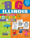 The Big Illinois Activity Book! (Illinois Experience) - Carole Marsh