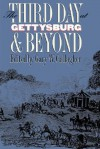Third Day at Gettysburg and Beyond - Gary W. Gallagher, Robert L. Bee, A. Wilson Greene, Robert K. Krick, William Garrett Piston, Carol Reardon