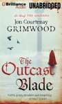 The Outcast Blade - Jon Courtenay Grimwood, Dan John Miller