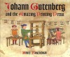 Johann Gutenberg and the Amazing Printing Press - Bruce Koscielniak