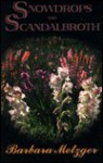 Snowdrops and Scandalbroth - Barbara Metzger