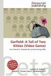 Garfield: A Tail of Two Kitties (Video Game) - Lambert M. Surhone, Mariam T. Tennoe, Susan F. Henssonow