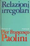 Relazioni irregolari - Pier Francesco Paolini
