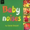 Baby Noises - Derek Brazell