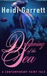 Dreaming of the Sea - Heidi Garrett