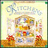 Kitchens: Imaginative Tips & Sensible Advice for Decorating, Equipping & Enjoying (The Country Cupboard Series) - Pat Ross, Carolyn Bucha