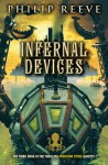 Predator Cities #3: Infernal Devices - Philip Reeve
